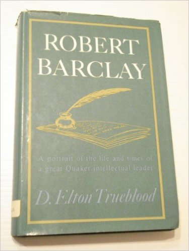 Image for Robert Barclay: A portrait of the life and times of a great Quaker intellectual leader