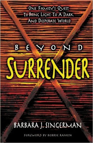 Image for Beyond Surrender: One Family's Quest to Bring Light to a Dark and Desperate World