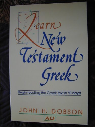Image for Learn New Testament Greek: Begin Reading the Greek Text in 10 Days!