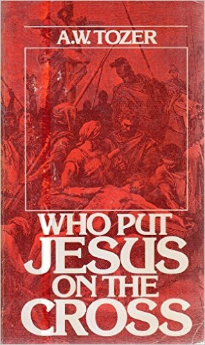 Who Put Jesus on the Cross: Twelve Messages on Well-Known and Favorite Bible Texts
