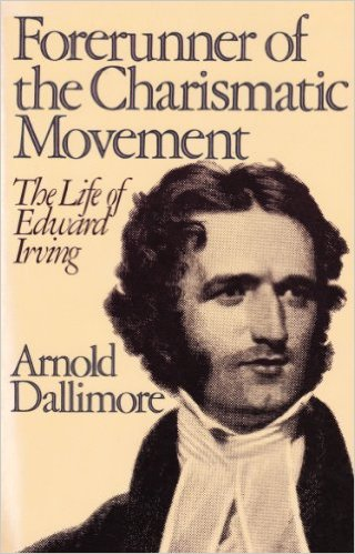 Image for Forerunner of the Charismatic Movement: The Life of Edward Irving