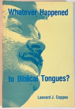 Whatever Happened to Biblical Tongues