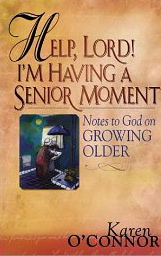 Image for Help, Lord! I'm Having a Senior Moment: Notes to God on Growing Older