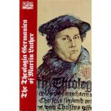 Image for The Theologica Germanica of Martin Luther