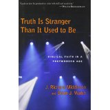 Image for Truth Is Stranger Than It Used to Be: Biblical Faith in a Postmodern Age