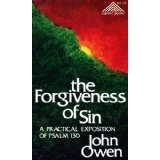 Image for The forgiveness of sin: A practical exposition of Psalm 130