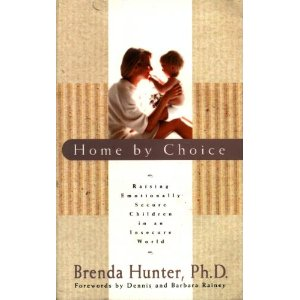 Image for Home By Choice: Raising Emotionally Secure Children in an Insecure World