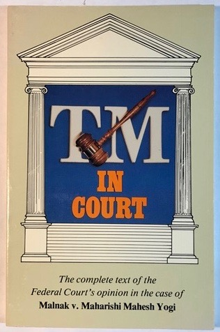 Image for TM In Court: The complete text of the Federal Court's opinion in the case of Malnak v. Maharishi Mahesh Yogi
