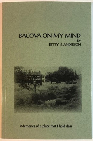 Image for Bacova On My Mind: Memories of a Place That I Hold Dear
