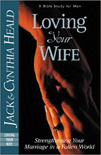 Image for Loving Your Wife: How to strengthen your marriage in an fallen world