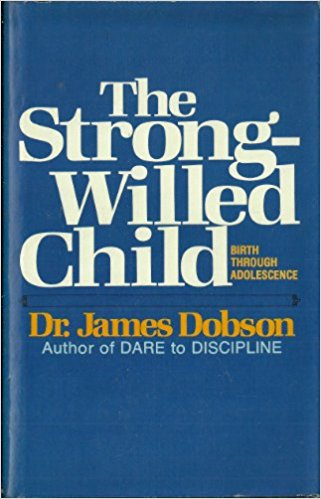 Image for The Strong Willed Child Birth Through Adolescence