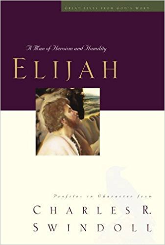 Image for Elijah: A Man of Heroism and Humility (Great Lives From God's Word 5: Profiles in Character)