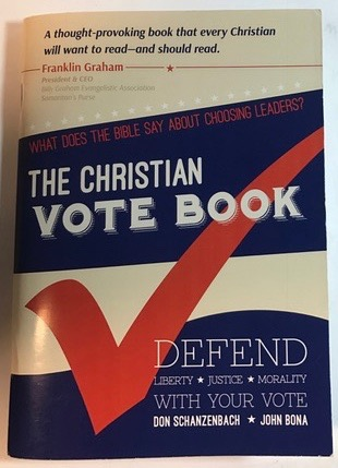 Image for The Christian Vote Book: What Does The Bible Say About Choosing Leaders?
