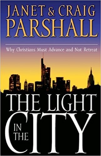 Image for The Light in the City: Why Christians Must Advance and Not Retreat