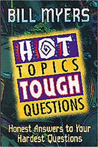Image for Hot Topics, Tough Questions: Honest Answers to Your Hardest Questions