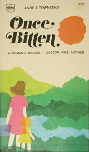 Image for Once Bitten: A Woman's Mission - Doctor, Wife, Mother