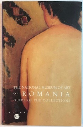 Image for The National Museum of Art of Romania: Guide of the Collections