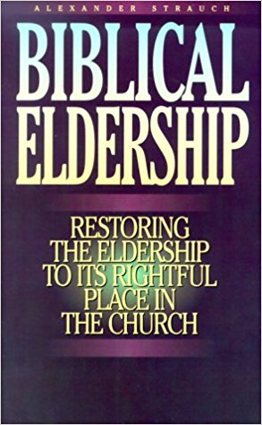 Image for Biblical Eldership: Restoring the Eldership to Its Rightful Place in Church (Booklet)