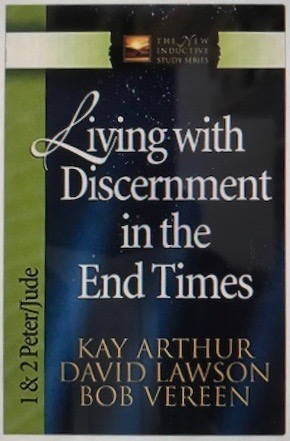 Image for Living with Discernment in the End Times: 1 & 2 Peter and Jude (The New Inductive Study Series)