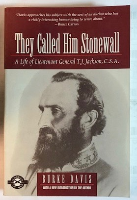 Image for They Called Him Stonewall: A Life of Lieutenant General T.J. Jackson, C.S.A.