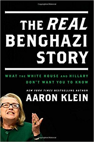 Image for The REAL Benghazi Story: What the White House and Hillary Don't Want You to Know