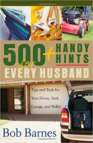 Image for 500 Handy Hints for Every Husband: Tips and Tools for Your Home, Yard, Garage, and Wallet