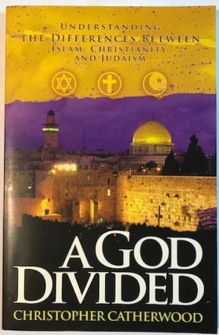 Image for A God Divided: Understanding the Differences Between Islam, Christianity, and Judaism