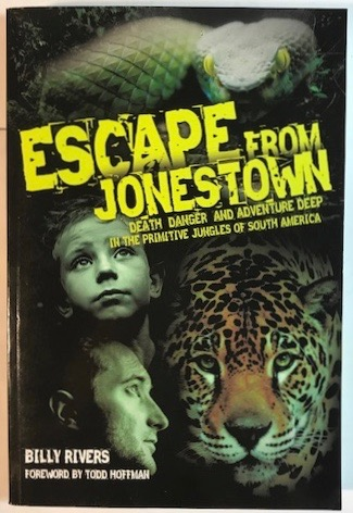 Image for ESCAPE FROM JONESTOWN: Death, Danger and Adventure Deep in the Primitaive Jungles of South America