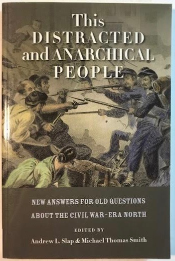 Image for This Distracted and Anarchical People: New Answers for Old Questions about the Civil War-Era North