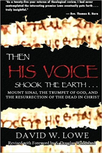 Image for Then His Voice Shook the Earth...: Mount Sinai, the Trumpet of God, and the Resurrection of the Dead in Christ