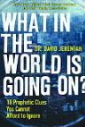 Image for What in the World is Going On? 10 Prophetic Clues You Cannot Afford to Ignore