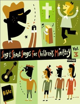 Image for Sing & Shout Songs for Children's Ministry (Volume 3)