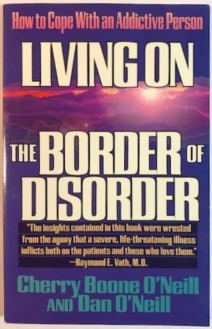 Image for Living on the Border of Disorder: How to Cope With an Addictive Person