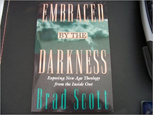 Image for Embraced by the Darkness: Exposing New-Age Theology from the Inside Out