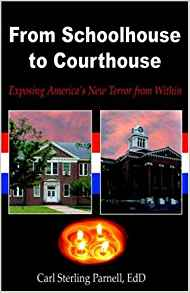 Image for From Schoolhouse to Courthouse: Exposing America's New Terror from Within