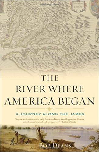 Image for The River Where America Began: A Journey Along the James