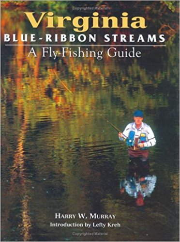 Image for Virginia Blue-Ribbon Streams: A Fly Fishing Guide
