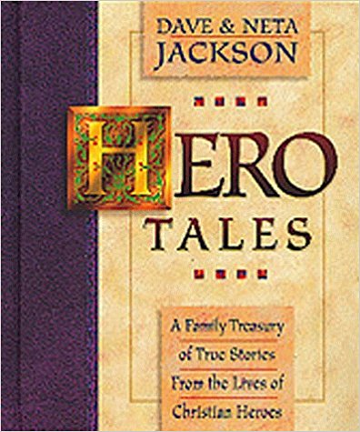 Image for Hero Tales: A Family Treasury of True Stories From the Lives of Christian Heroes (Vol 1)