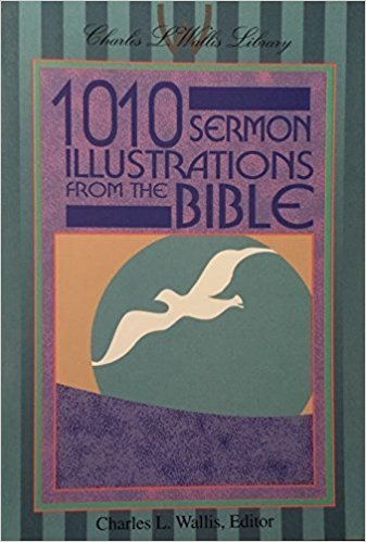 Image for 1010 Sermon Illustrations from the Bible