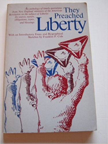 Image for They Preached Liberty: An Anthology of Timely Quotations From New England Ministers