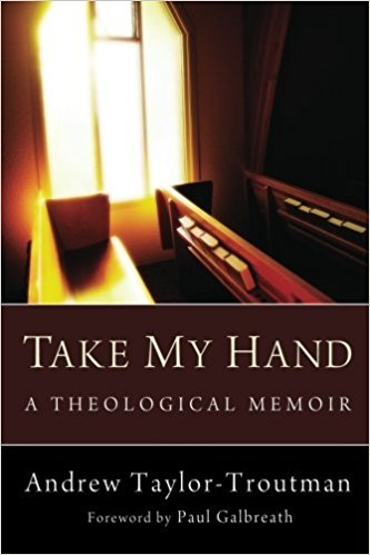 Image for Take My Hand: A Theological Memoir