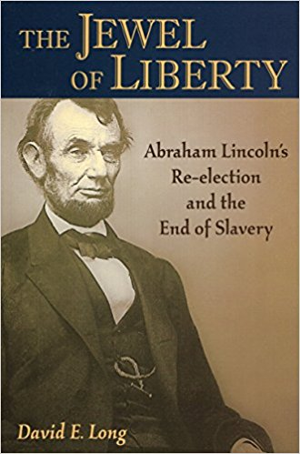Image for The Jewel of Liberty: Abraham Lincoln's Re-election and the End of Slavery