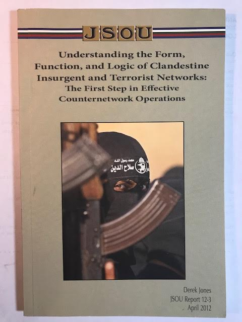 Image for Understanding the Form, Function, and Logic of Clandestine Insurgent and Terrorist Networks: The First Steps in Effective Counternetwork Operations - JSOU Report 12-3