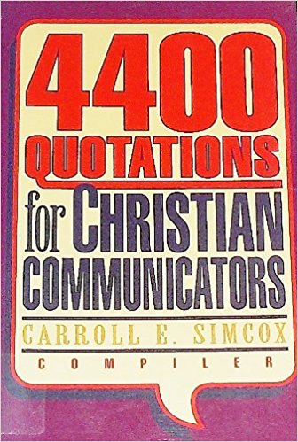 Image for Four Thousand Four Hundred Quotations for Christian Communicators