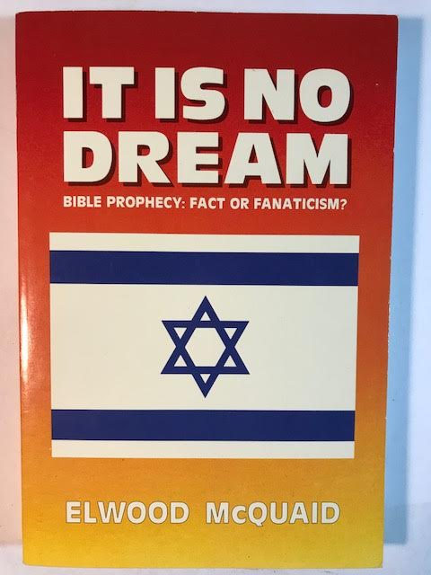 Image for It Is No Dream! Bible Prophecy: Fact or Fanaticism?