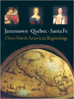 Image for Three North American Beginnings: Jamestown, Quebec and Santa Fe