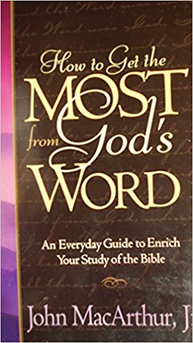 Image for How to Get the Most from God's Word: An Everyday Guide to Enrich Your Study of the Bible