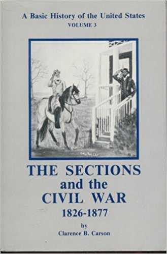 Image for The Sections and the Civil War 1826-1877 (A Basic History of the United States, Volume, Three)