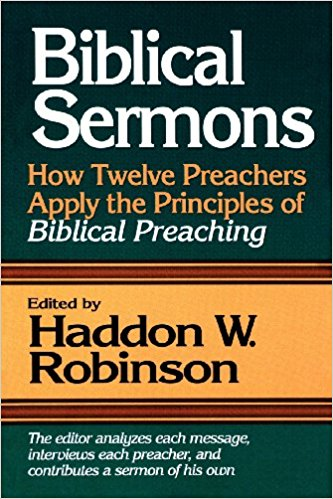 Image for Biblical Sermons: How Twelve Preachers Apply the Principles of Biblical Preaching