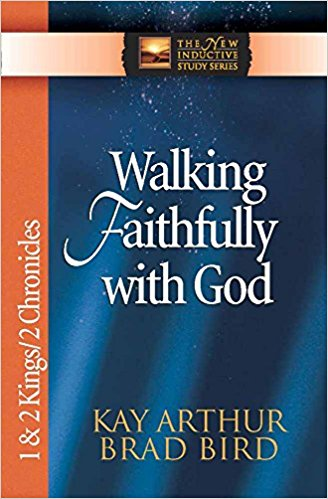 Image for Walking Faithfully with God: 1 & 2 Kings & 2 Chronicles (The New Inductive Study Series)